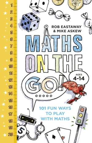 Maths on the Go 101 Fun Ways to Play with Maths