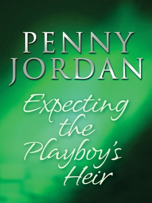Expecting the Playboy's Heir (Mills & Boon M&B) (Jet-Set Wives, Book 2)