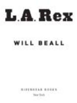 Book L.A. Rex by Will Beall