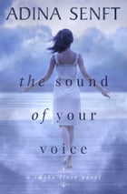 The Sound of Your Voice: A novel of domestic suspense by Adina Senft