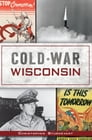 Cold War Wisconsin Cover Image