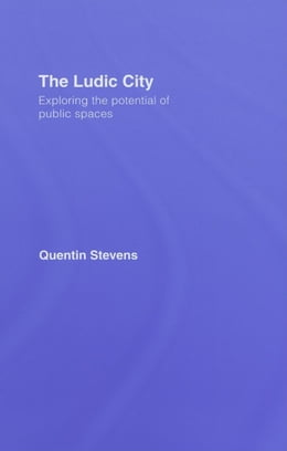 Book The Ludic City by Stevens, Quentin