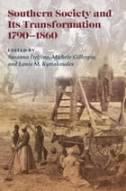 Southern Society and Its Transformations, 1790-1860 by Susanna Delfino
