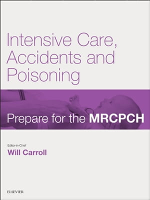 Intensive Care,  Accident & Poisoning Prepare for the MRCPCH. Key Articles from the Paediatrics & Child Health journal