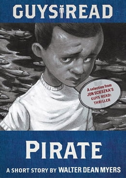 Book Guys Read: Pirate: A Short Story from Guys Read: Thriller by Walter Dean Myers