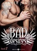 Bad Desires - Band 2 by Amber James
