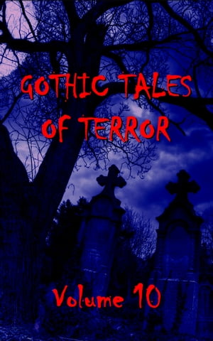 Gothic Tales Vol. 10 by Deadtree Publishing