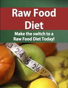 Raw Food Diet by Fernando Magalhaes