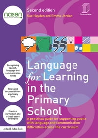Language for Learning in the Primary School: A practical guide for supporting pupils with language…