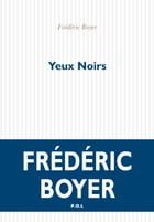 Yeux Noirs by Frédéric Boyer