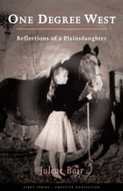 One Degree West: Reflections of a Plainsdaughter by Julene Bair