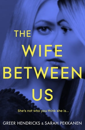 The Wife Between Us A Gripping Psychological Thriller with a Shocking Twist You Won't See Coming