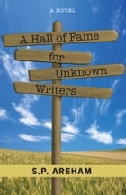 A Hall of Fame for Unknown Writers by S. P. Areham