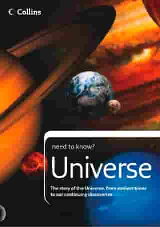 Universe: The story of the Universe, from earliest times to our continuing discoveries (Collins Need to Know?) by Peter Grego