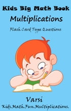 Kids Big Math Book Multiplications by Varsi