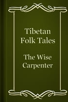 The Wise Carpenter by Tibetan Folk Tales
