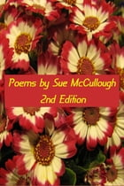 Poems by Sue McCullough by Sue McCullough