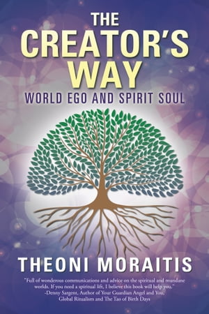 The Creators Way World Ego and Spirit Soul