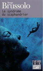 Le syndrome du scaphandrier by Serge Brussolo