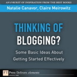 Book Thinking of Blogging?: Some Basic Ideas About Getting Started Effectively by Natalie Canavor