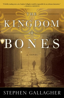 Book The Kingdom of Bones: A Novel by Stephen Gallagher