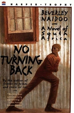 Book No Turning Back: A Novel of South Africa by Beverley Naidoo