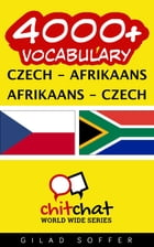 4000+ Vocabulary Czech - Afrikaans by Gilad Soffer