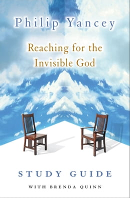 Book Reaching for the Invisible God Study Guide by Philip Yancey