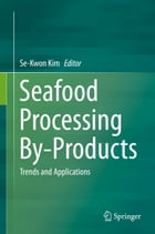 Seafood Processing By-Products: Trends and Applications