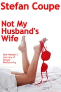 Not My Husband's Wife e3da0657-e9ac-4af3-87e4-7365f88168da