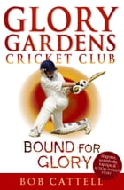 Glory Gardens 2 - Bound For Glory by Bob Cattell