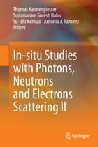 In-situ Studies with Photons, Neutrons and Electrons Scattering II