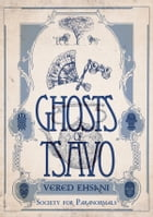 Ghosts of Tsavo: Book 1, Society for Paranormals by Vered Ehsani