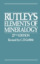 Rutley's Elements of Mineralogy by C.D. Gribble