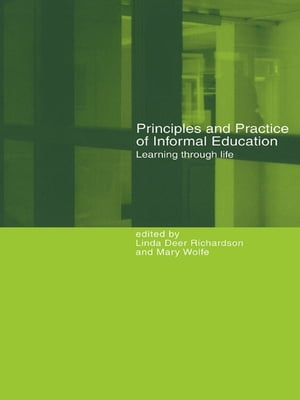 Principles and Practice of Informal Education Learning Through Life