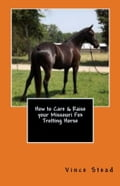 How to Care & Raise your Missouri Fox Trotting Horse 74f955fe-d51f-47f2-ae69-17c77dc6d9f1