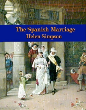 The Spanish Marriage by Helen Simpson