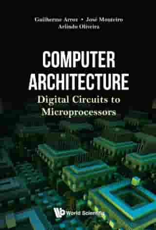Computer Architecture: Digital Circuits To Microprocessors