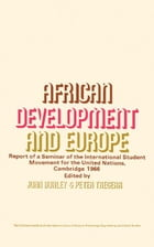 African Development and Europe: Report of a Seminar of the International Student Movement for the…