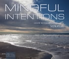 Mindful Intentions by Louie Schwartzberg
