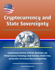 Cryptocurrency and State Sovereignty: Comprehensive Review of Bitcoin, Blockchain, and Virtual…
