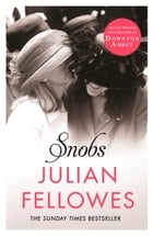 Snobs: A Novel by Julian Fellowes