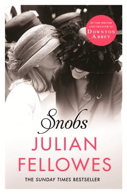 Book Snobs: A Novel by Julian Fellowes