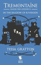 In the Shadow of Riverside by Tessa Gratton