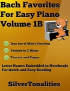 Bach Favorites for Easy Piano Volume 1 B by Silver Tonalities
