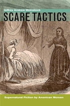 Scare Tactics: Supernatural Fiction by American Women