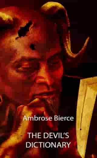 The Devil's Dictionary (Illustrated) by Ambrose Bierce