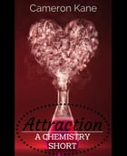 Attraction: A Chemistry Short by Cameron Kane