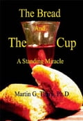 The Bread and the Cup: A Standing Miracle f35eccf8-1c36-432b-b848-6b4cbc593645