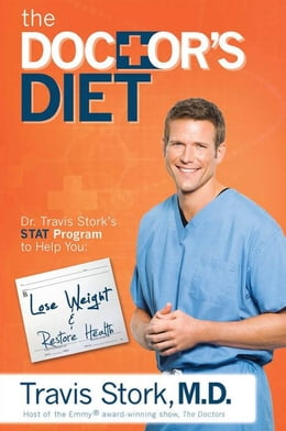Book The Doctor's Diet: Dr. Travis Stork's STAT Program to Help You Lose Weight & Restore Your Health by Travis Stork, M. D.